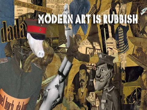 Dada Style Modern Art is Rubbish