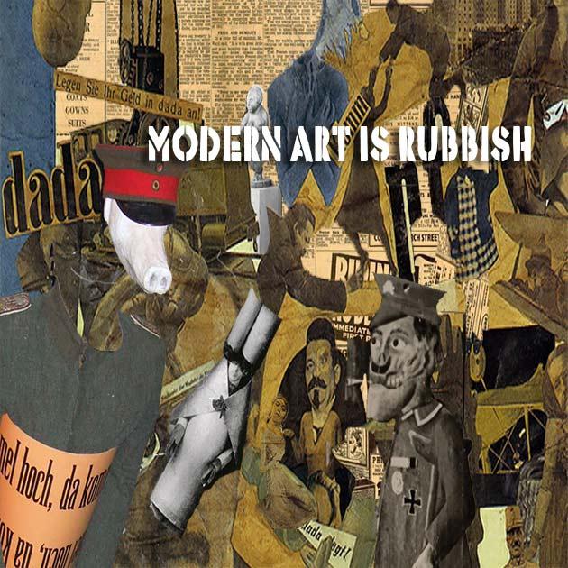 Dada Style Modern Art is Rubbish